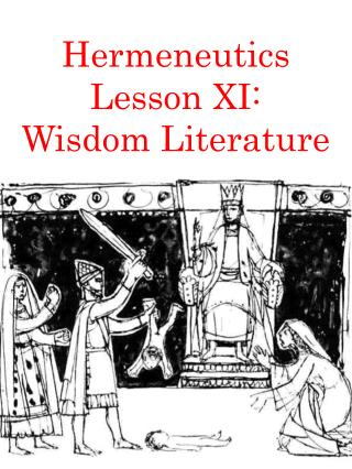 Hermeneutics Lesson XI: Wisdom Literature