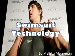 Swimsuit Technology