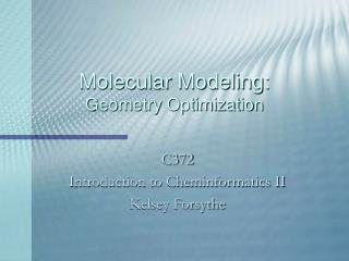 Molecular Modeling: Geometry Optimization