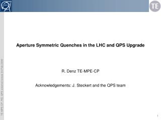 Aperture Symmetric Quenches in the LHC and QPS Upgrade