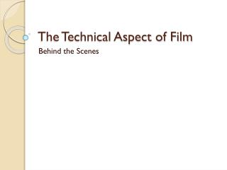The Technical Aspect of Film