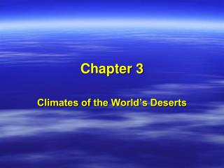 Climates of the World s Deserts