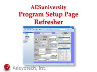 AESuniversity  Program Setup Page Refresher