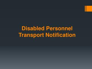 Disabled Personnel Transport Notification