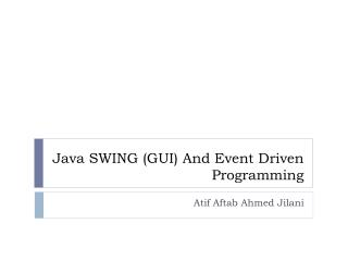 Java SWING (GUI ) And Event Driven Programming