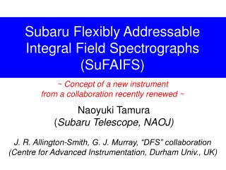 Subaru Flexibly Addressable Integral Field  Spectrographs ( SuFAIFS )