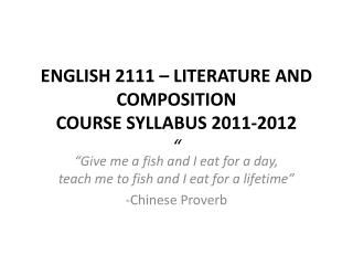 ENGLISH 2111 – LITERATURE AND COMPOSITION  COURSE SYLLABUS 2011-2012 ""