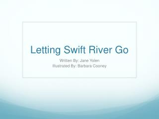 Letting Swift River Go