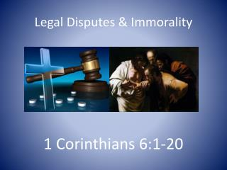 Legal Disputes & Immorality