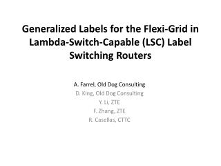 Generalized Labels for the Flexi-Grid in Lambda-Switch-Capable (LSC) Label Switching Routers
