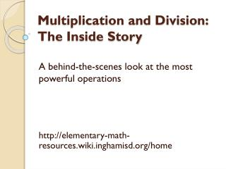 Multiplication and Division:  The  Inside  Story