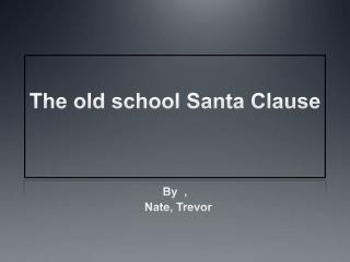The old school Santa clause
