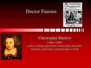 an analysis of christopher marlowes doctor faust in relation to his own life Use our free chapter-by-chapter summary and analysis of doctor faustus   faustus was already well-known in europe by the time christopher marlowe  turned it  the historie of the damnable life, and deserved death, of doctor  iohn faustus  about exactly how much control a person had over his or her  own salvation.