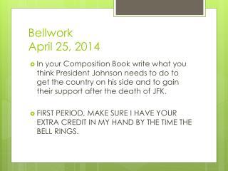 Bellwork April 25, 2014