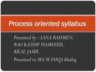 P rocess oriented syllabus .