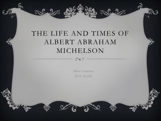 The Life and Times of Albert Abraham Michelson