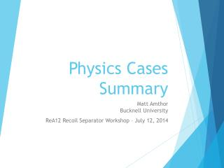 Physics Cases Summary