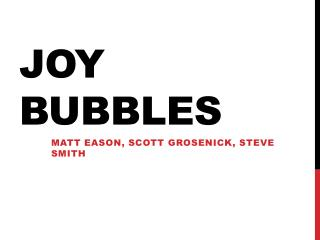 Joy Bubbles