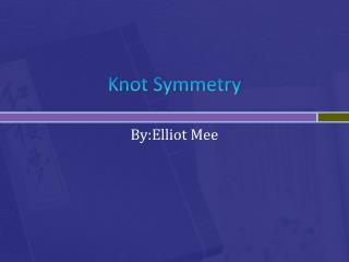 Knot Symmetry