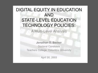 DIGITAL EQUITY IN EDUCATION  AND  STATE-LEVEL EDUCATION TECHNOLOGY POLICIES: