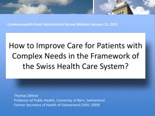 Thomas Zeltner Professor of Public Health, University of Bern, Switzerland.