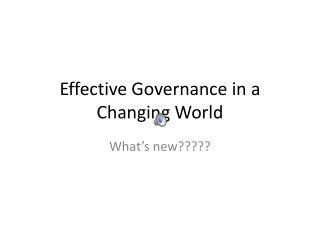 Effective Governance in a Changing World
