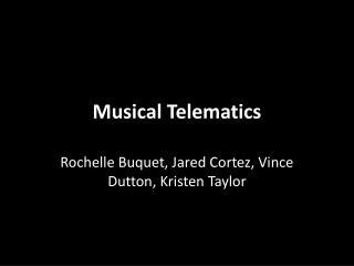 Musical Telematics