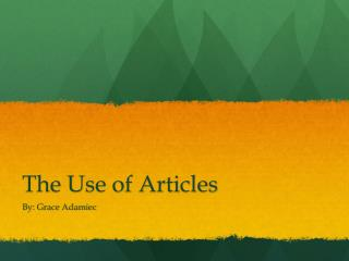 The Use of Articles
