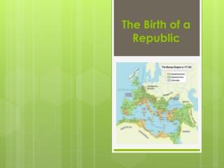 The Birth of  a  Republic