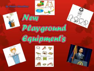 New Playground Equipment's