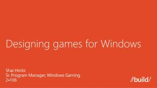 Designing games for Windows