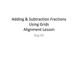 Adding & Subtraction Fractions Using Grids Alignment Lesson