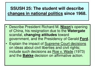 SSUSH 25: The student will describe changes in national politics since 1968.