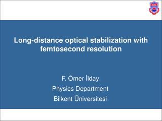 F .  �mer ?lday Physics Department Bilkent  �niversitesi
