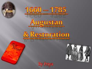 1660 � 1785   Augustan  &  Restoration