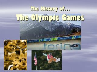 The History of� The Olympic Games