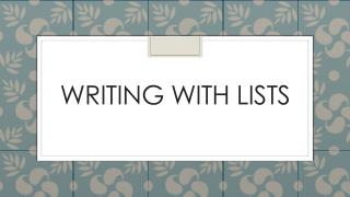 Writing with lists