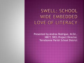 Swell: School wide embedded love of literacy