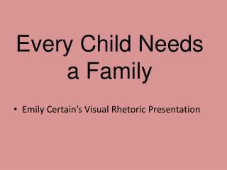 Every Child Needs a Family
