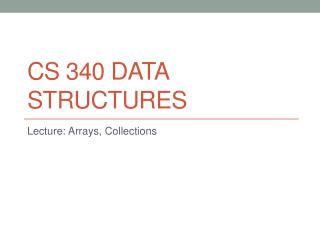 CS 340 Data Structures
