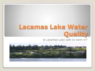 Lacamas  Lake Water Quality