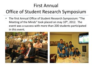 First Annual  Office of Student Research Symposium