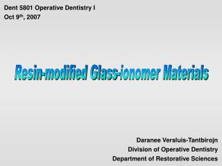 Daranee Versluis-Tantbirojn Division of Operative Dentistry Department of Restorative Sciences