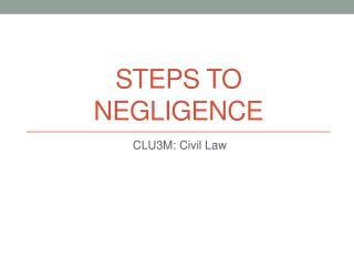 Steps to negligence