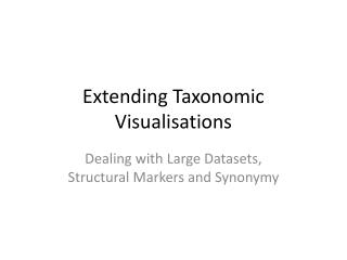 Extending Taxonomic  Visualisations