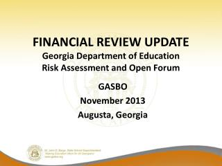 FINANCIAL REVIEW UPDATE Georgia Department of Education Risk Assessment and Open Forum