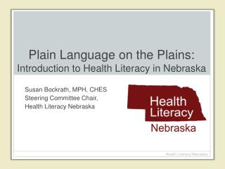 Plain Language on the Plains:  Introduction to Health Literacy in Nebraska