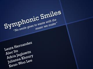 Symphonic Smiles
