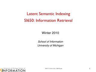 Latent Semantic Indexing SI650: Information Retrieva l