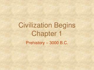 Civilization Begins Chapter 1